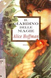 Il giardino delle magie di alice hoffman - Il giardino di alice ...