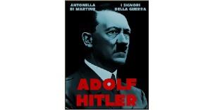 Adolf Hitler – Il dittatore, di Antonella Di Martino