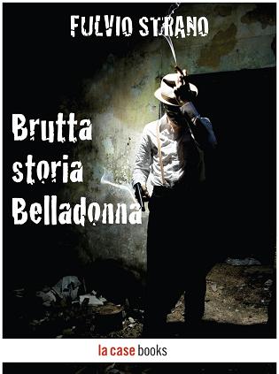 Brutta storia Belladonna