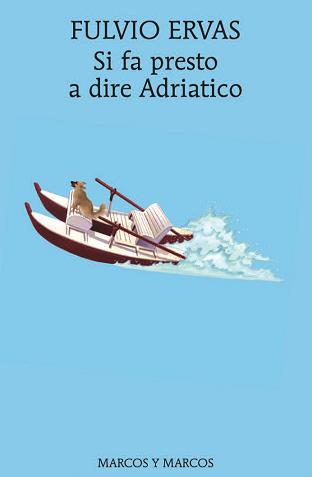 Si fa presto a dire Adriatico