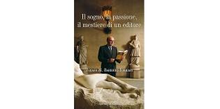 Ebook gratuito: Il sogno, la passione, il mestiere di un editore: Tiziano M. Barbieri Torriani