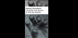 Recensione: L'uccello che girava le viti del mondo, di Haruki Murakami