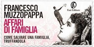 Affari di famiglia, di Francesco Muzzopappa