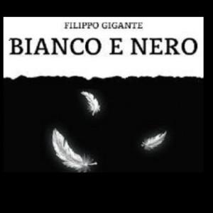 Bianco e Nero, di Filippo Gigante