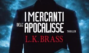 I mercanti dell'Apocalisse, di L. K. Brass