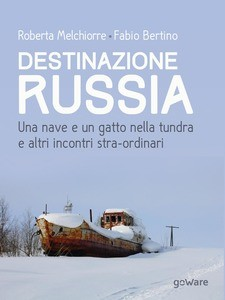 Destinazione Russia, di Melchiorre e Bertino
