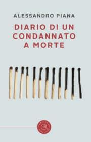 Diario di un condannato a morte, di Alessandro Piana