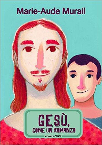 Gesù come un romanzo