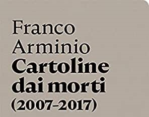 Cartoline dai morti (2007-2017)